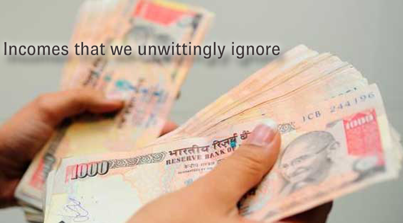 Incomes that we unwittingly ignore