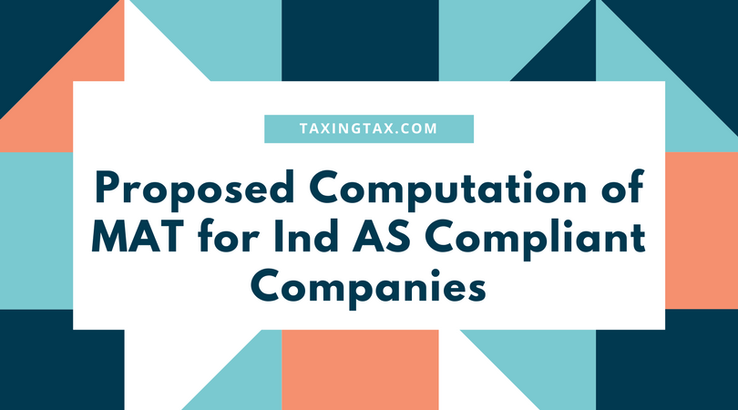 Proposed Computation of MAT for Ind AS Compliant Companies