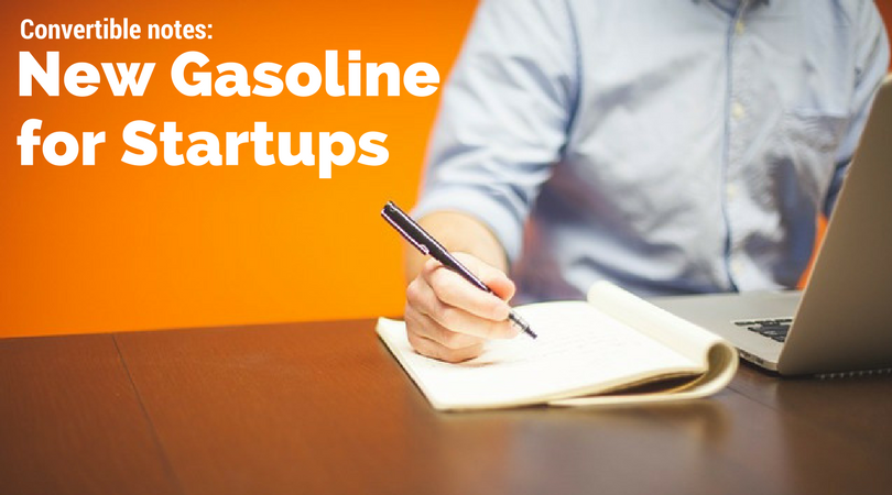 Convertible notes: New Gasoline for Startups