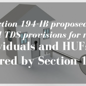 Section 194-IB proposed to extend TDS provisions for rent to individuals and HUFs not covered by Section 194-I