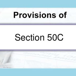 Provisions of Section 50C in case sale consideration is fixed under agreement executed prior to the date of registration of immovable property