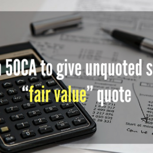 "Section 50CA to give unquoted shares a ""fair value"" quote"